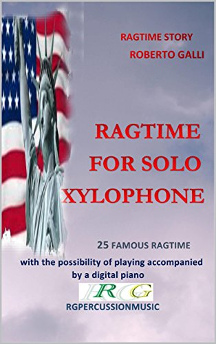 RAGTIME FOR SOLO XYLOPHONE: 25 Famous Ragtime (Mallets Xylophone Solo)