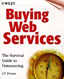 Buying Web Services: The Survival Guide to Outsourcing