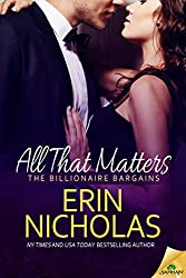 All That Matters (The Billionaire Bargains)