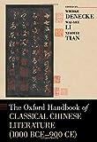 The Oxford Handbook of Classical Chinese Literature (1000 BCE-900CE) (Oxford Handbooks)