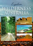 Explore Wilderness Australia, Neil Hermes, 1864362243