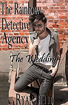 The Rainbow Detective Agency: The Wedding: Book 7 by [Field, Ryan]