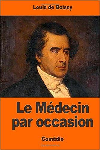 Amazon Fr Le Medecin Par Occasion Louis De Boissy Livres