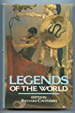 Legends of the World, Richard Cavendish, 0517687992