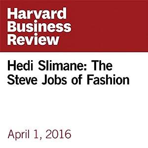 Hedi Slimane: The Steve Jobs of Fashion