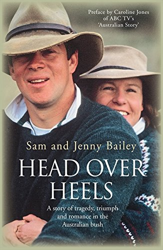 Head Over Heels: A Story of Tragedy, Triumph and Romance in the Australian Bush