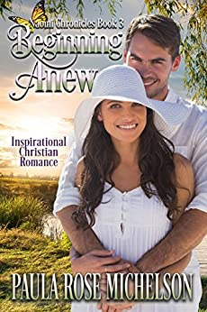 Beginning Anew: (Inspirational Christian Romance) (The Naomi Chronicles Book 3) by [Michelson, Paula Rose]