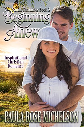Beginning Anew: (Inspirational Christian Romance) (The Naomi Chronicles Book 3)