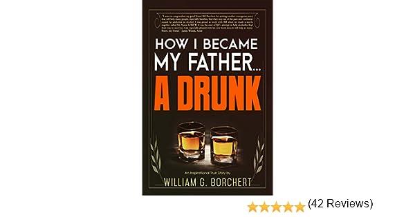 Amazon how i became my fathera drunk ebook william g amazon how i became my fathera drunk ebook william g borchert kindle store fandeluxe PDF
