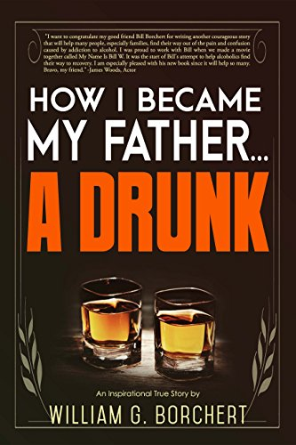 Amazon how i became my fathera drunk ebook william g how i became my fathera drunk by borchert william g fandeluxe PDF
