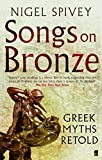 img - for Songs on Bronze: Greek Myths Retold book / textbook / text book