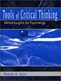Tools of Critical Thinking : Metathoughts for Psychology, Levy, David A., 1577663160