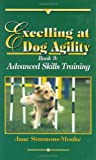 Excelling at Dog Agility - Book 3 Advanced Skills Training - Updated Second Edition, Jane Simmons-Moake, 0967492920