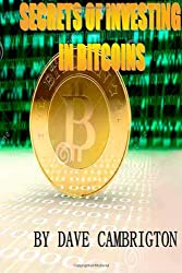 Secrets Of Investing In Bitcoins: Engliah Version 1