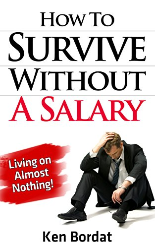 Amazon com: How To Survive Without A Salary - Living on