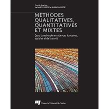Méthodes qualitatives, quantitatives et mixtes: Dans la recherche en sciences humaines, sociales et de la santé