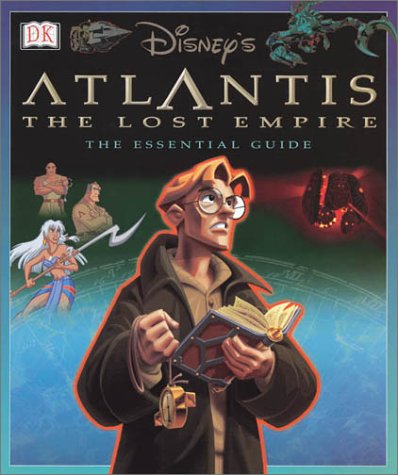 Download Atlantis The Lost Empire: The Essential Guide (FIRST AMERICAN EDITION) PDF