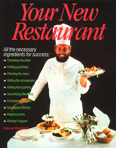 Your New Restaurant: All the Necessary Ingredients for Success