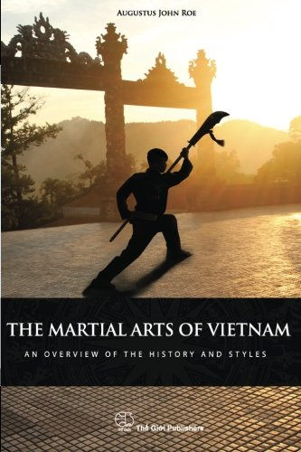 The Martial Arts of Vietnam: An overview of the history and styles ePub fb2 book