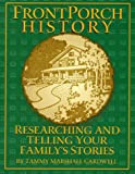 Front Porch History: Researching and Telling Your Family