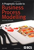 Pragmatic Guide to Business Process Mode, Holt, Jon, 1906124124