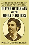 Oliver of Darwin and the Molly Maguires, William G. Hutson, 0738823651