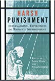 Harsh Punishment : International Experiences of Women's Imprisonment, , 1555534120
