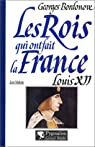 Les Rois qui ont fait la France : Louis XII par Bordonove