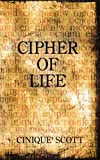 Cipher of Life, Cinique' Scott, 1434323471