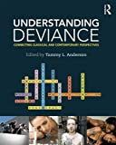 Understanding Deviance: Connecting Classical and Contemporary Perspectives (Sociology Re-Wired)