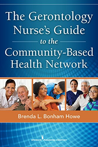 The Gerontology Nurse's Guide to the Community-Based Health Network Pdf
