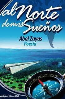 Al Norte de mis Sueños: Poesía (Spanish Edition)