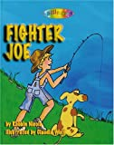 img - for Fighter Joe: The Fish of Which Dreams Are Made book / textbook / text book