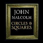 Circles & Squares | John Malcolm