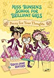 Penny for Your Thoughts (Miss Bunsen's School for Brilliant Girls)