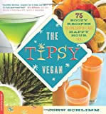The Tipsy Vegan, John E. Schlimm, 0738215074