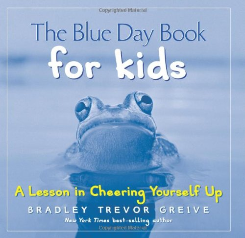 The Blue Day Book for Kids: A Lesson in Cheering Yourself Up by Andrews McMeel Publishing