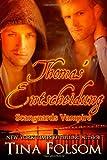 Thomas' Entscheidung (Scanguards Vampire - Buch 8), Tina Folsom, 1494432447