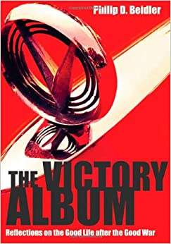 The Victory Album: Reflections on the Good Life after the Good War