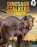 Dinosaur Stalkers in the Swamp (Dinosaurs Rule)