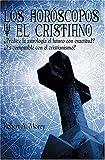 Los Horoscopos y el Cristiano, Robert A. Morey, 0881136492