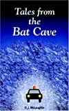 Tales from the Bat Cave, Ovid J. McLaughlin, 1420822004