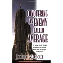 By John L. Mason Conquering an Enemy Called Average (1st First Edition) [Paperback]