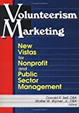 Volunteerism Marketing : New Vistas for Nonprofit and Public Sector Marketing, , 0789009676