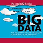 Big Data: A Revolution That Will Transform How We Live, Work, and Think | Viktor Mayer-Schöberger,Kenneth Cukier