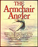 The Armchair Angler, , 0684185652