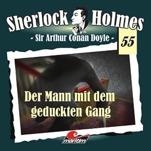 Der Mann mit dem geduckten Gang (Sherlock Holmes 55) Hörspiel