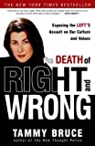 The Death of Right and Wrong, Tammy Bruce, 1400052947