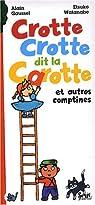 Crotte Crotte dit la Carotte : Et autres comptines par Watanabe