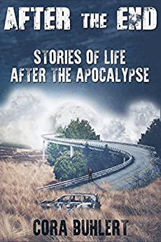 After the End: Stories of Life After the Apocalypse (English Edition) de [Buhlert, Cora]